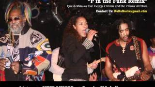 UNRELEASED MUSIC - Que & Malaika feat. George Clinton & The P Funk All Stars - P in the Funk Remix