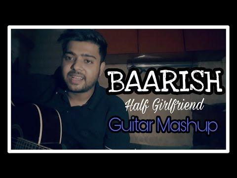 Baarish - Half Girlfriend / Indino Mashup Unplugged Cover By Digbijoy