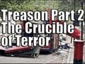 Treason Part 2: The Crucible of Terror