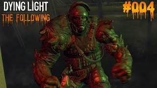 DYING LIGHT THE FOLLOWING #004 - ♥  Goliat!!! ♥  | Let's Play Dying Light (Deutsch)