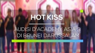 Video Audisi D'Academy Asia 3 di Brunei Darussalam - Hot Kiss download MP3, 3GP, MP4, WEBM, AVI, FLV Oktober 2017