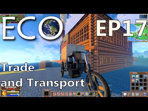ECO | EP 17 | Trade and Transport | Multiplayer ECO (S1)
