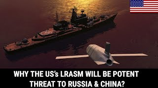 WHY THE US's LRASM WILL BE POTENT THREAT TO RUSSIA & CHINA?