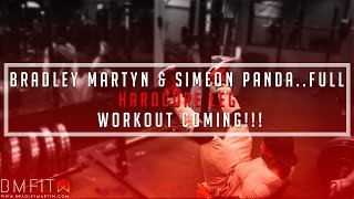 Bradley Martyn & Simeon Panda..Full Hardcore Leg Workout Coming!!!
