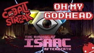 Isaac Afterbirth! - Oh My GodHead! - Cobalt Streak