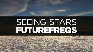 [LYRICS] FutureFreqs - Seeing Stars