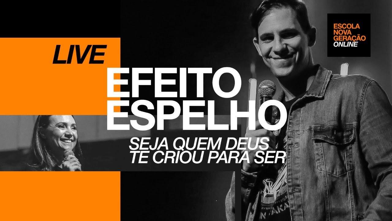 EFEITO ESPELHO - Escola Nova Geração Online