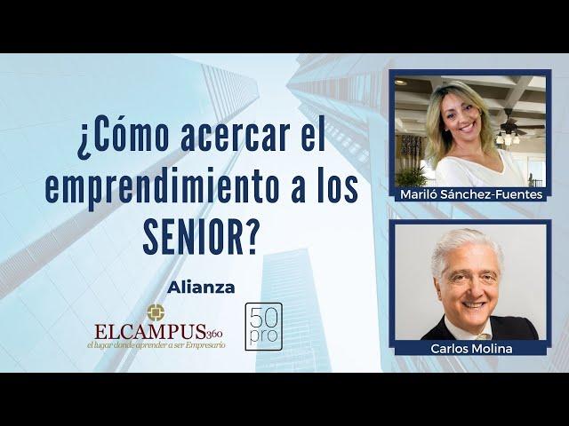 ¿Cómo acercar el emprendimiento a los SENIOR? - Alianza 50 PRO - ELCAMPUS360