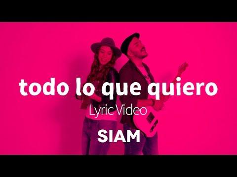 Siam - Todo lo que quiero eres tu (Lyric Video)