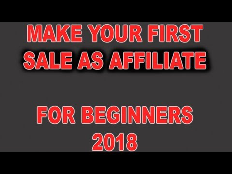 How To Make First Affiliate Marketing Commission As Beginner 2018