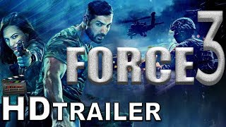 force 3 Official Trailer | John Abraham, Sonakshi Sinha and Neil Nitin Mukesh | Upcoming Movie 2018