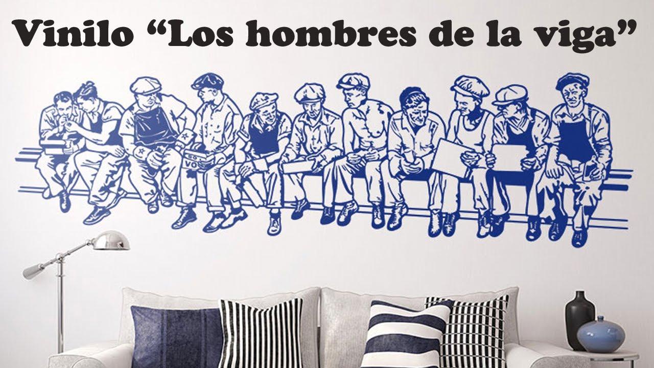Vinilo decorativo los hombres de la viga youtube for Adhesivos de pared infantiles