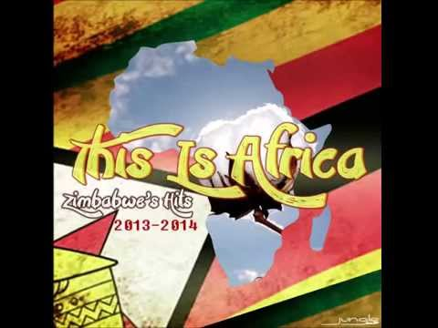 This Is Africa: Zimbabwe's Hits 2013 2014 (Official DJ Mix)