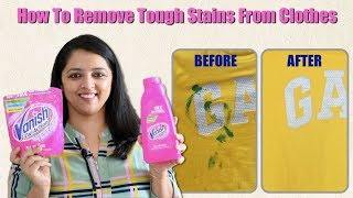 How To Remove Tough Stains From Clothes With Vanish Oxi Action