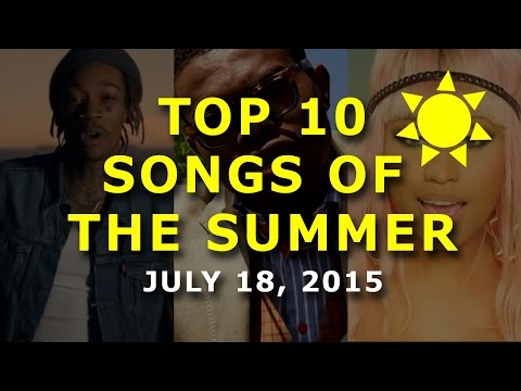 Top 10 Songs Of The Summer - Week Of July 18, 2015 (Week 6/14)