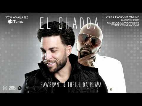 "Rawsrvnt ""El Shaddai"" feat. Thrill Da Playa of the 69 Boyz (@Rawsrvnt @ThrillDaPlaya)"