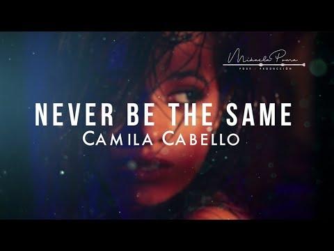 Camila Cabello - Never Be The Same (Lyrics/Sub Español)