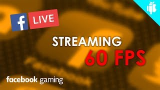 Como hacer STREAMING a 1080p 60 FPS en FACEBOOK LIVE - PC 2019 FACIL