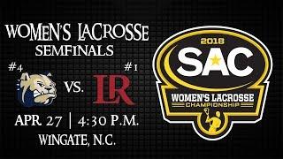 2018 SAC Women's Lacrosse Semifinals - #4 seed Wingate vs #1 seed Lenoir-Rhyne