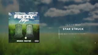 Fetty Wap - Star Struck [Official Audio]