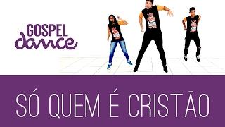 gospel dance só quem é cristão dj robinho de jesus e felipe brito