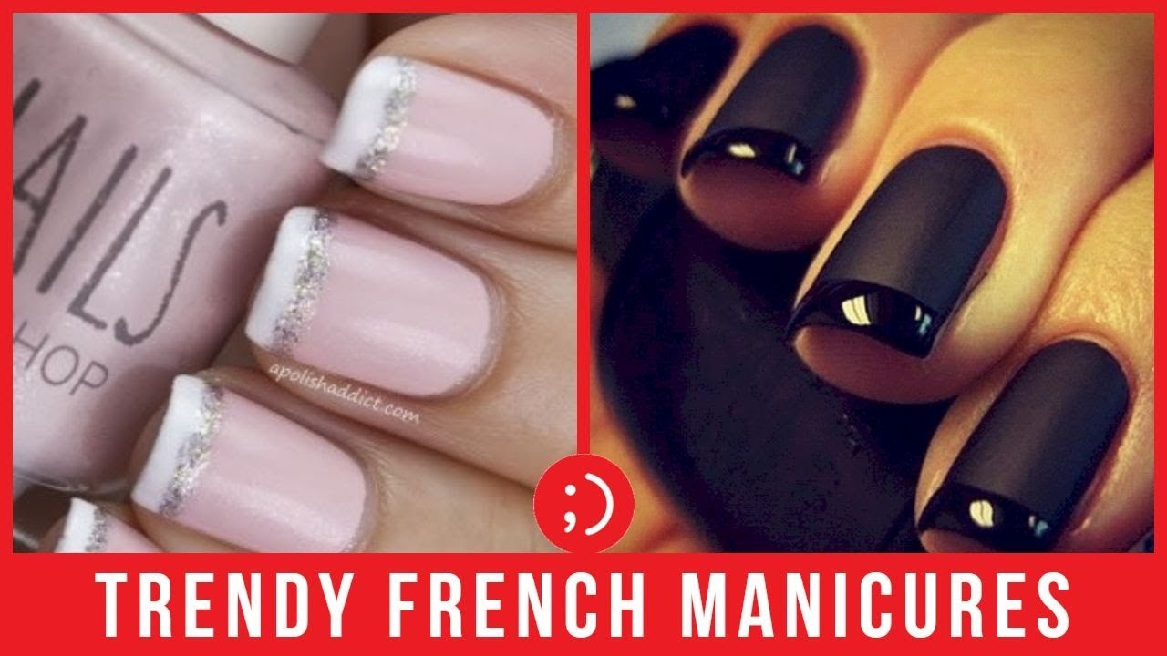 French Nails Compilation Best New Nail Art Designs 2019 Youtube