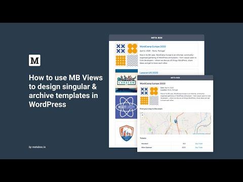How to use MB Views to design singular & archive templates in WordPress | Meta Box Tutorial