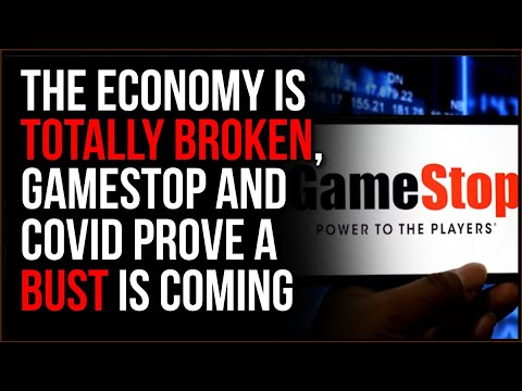 The Economy Is COMPLETELY Broken, COVID And Gamestop Prove Something BIG Is Coming
