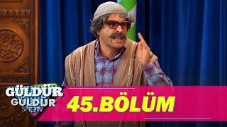 Güldür Güldür Show 45.Bölüm (Tek Parça Full HD)