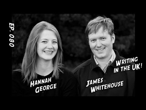 TV Writer Podcast 080 - UK Writers James Whitehouse and Hannah George