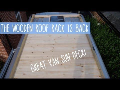 Bringing Back Wood Roof Rack Camper Van Roof Deck Youtube
