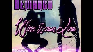 Demarco - Wine Down Low | February 2014 | Daseca Productions