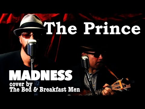 Madness - The Prince Cover Version