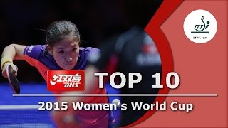 DHS ITTF Top 10 - 2015 Women's World Cup
