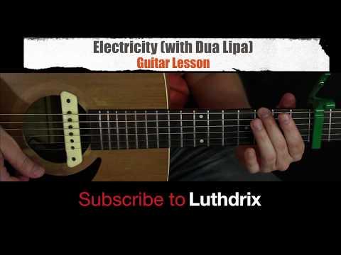 Electricity (with Dua Lipa) - Silk City - Guitar Lesson Cover Tutorial