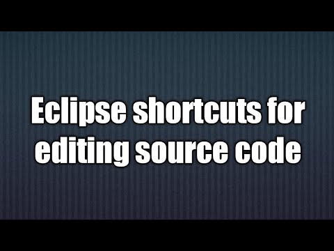 8.Eclipse shortcuts for editing source code