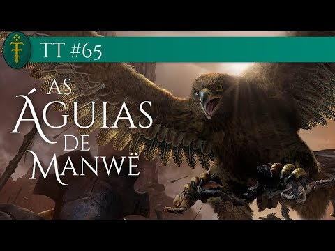 TT #65 - As Grandes Águias de Manwë