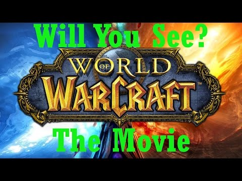 World of Warcraft Movie – Will You See it?