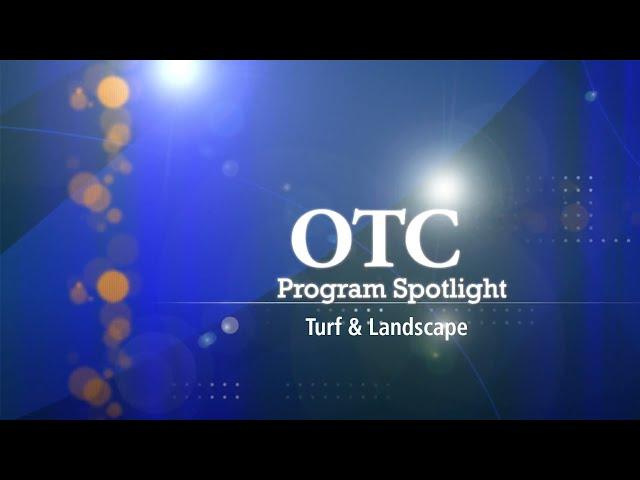 OTC Profile: Turf and Landscape Program