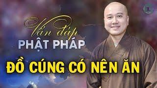 BAN ĐÊM RỬA CHÉN BÁT, chiêu cảm VONG LINH ''Vấn Đáp'' Thầy Thích Pháp Hòa