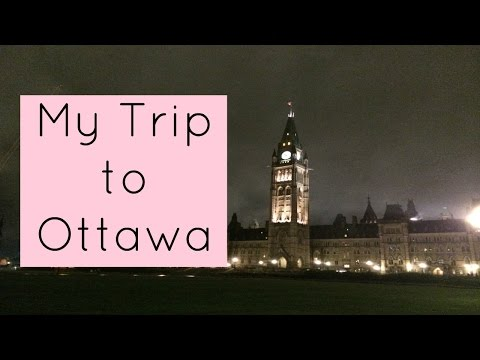 My Trip to Ottawa!!