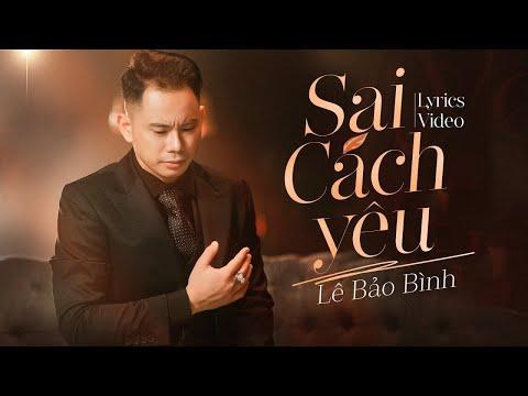 Sai Cách Yêu Lyrics - Lê Bảo Bình ( Official Lyric Video )