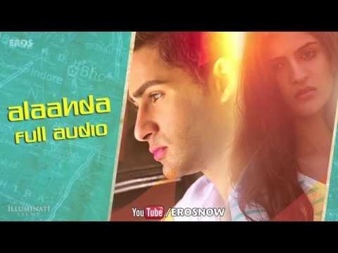 Alaahda (Audio Song)   Lekar Hum Deewana Dil   Armaan Jain & Deeksha Seth