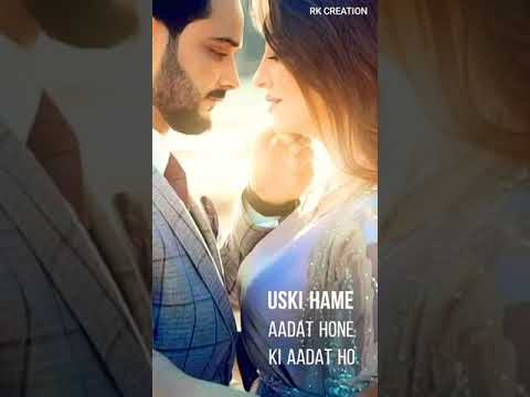New Full Screen Whatsapp Status Video ||Uski Hame Aadat Hone Ki Aadat Ho Gayi||😍❤