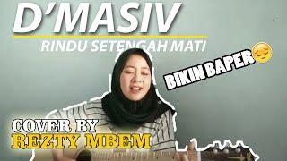 Rindu Setengah Mati  - Bikin Baper ( COVER) By Estysiregar
