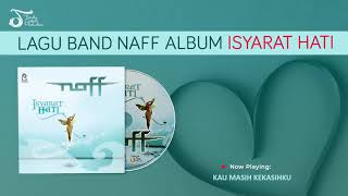 NAFF - ISYARAT HATI (album) Official Audio