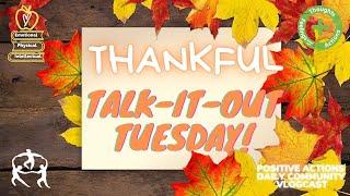 😊 Talk It Out Tuesday Week 11🌈 THANKFUL, AGRADECIDA:O  for NOV 17, 2020