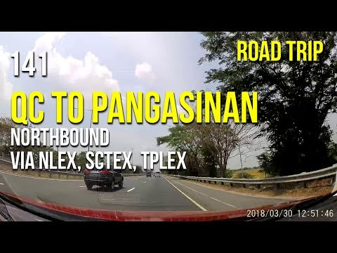 Road Trip #141 - Quezon City to Pangasinan via NLEX, SCTEX, and TPLEX