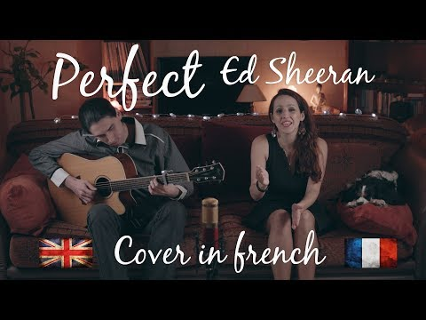 ED SHEERAN - Perfect - quickie Cover in french  ( FRENCH VERSION )