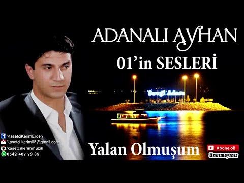 ADANALI AYHAN - YALAN OLMUŞUM